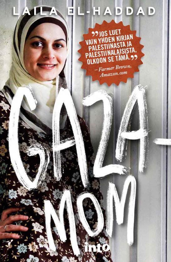 Laila el-Haddad: Gazamom. Into Kustannus 2012, 320 s.