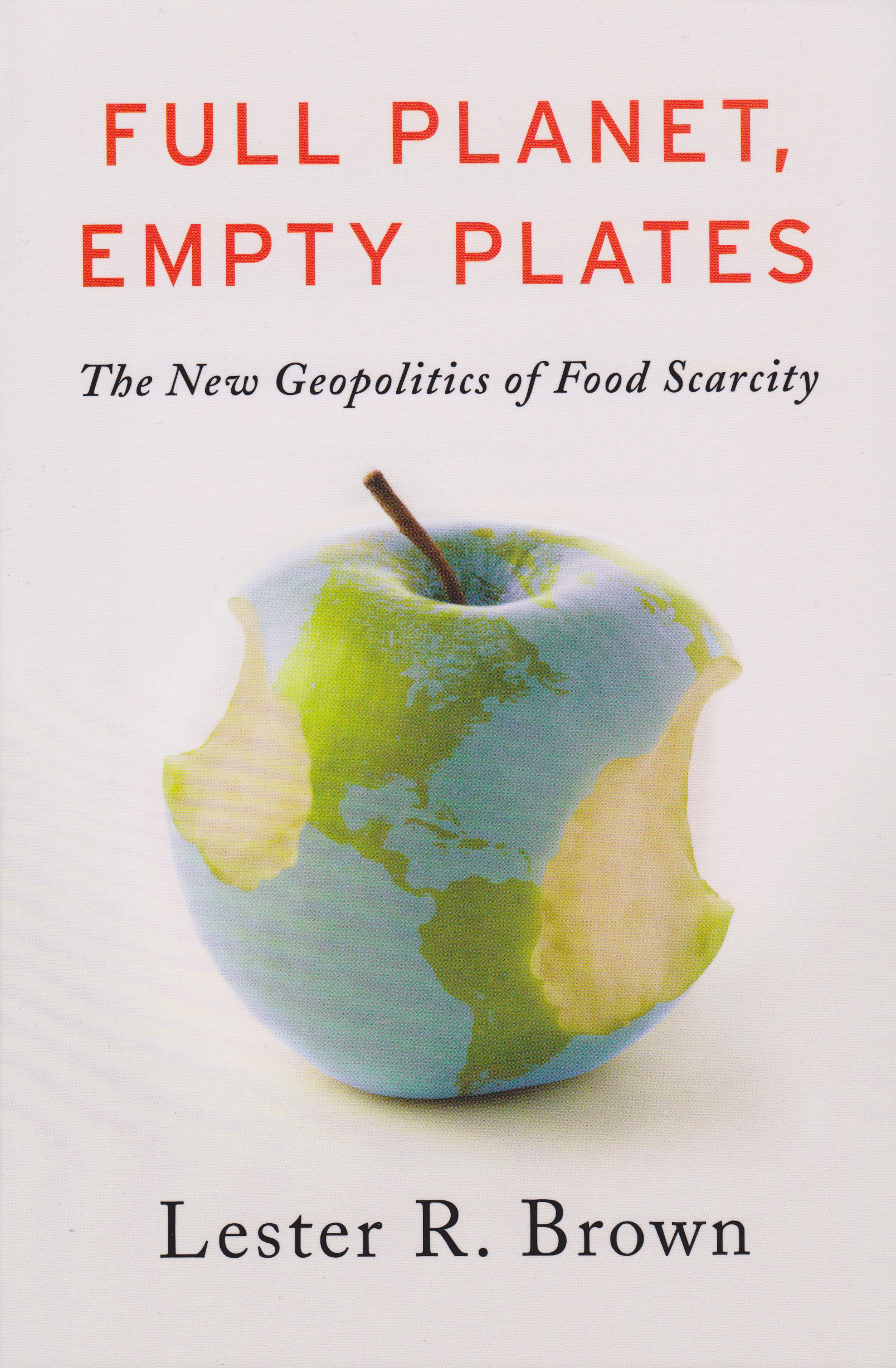 Lester R. Brown: Full Planet, Empty Plates: The New Geopolitics of Food Scarcity. W. W. Norton & Company 2012, 160 s.