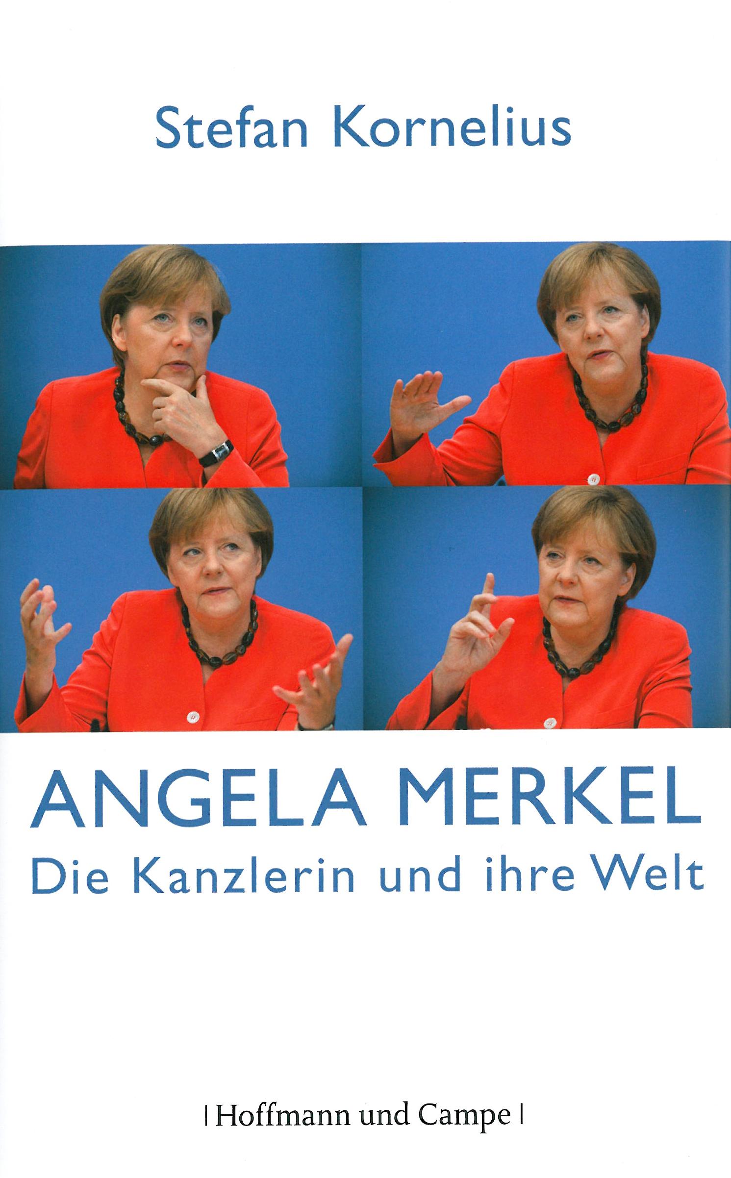 Stefan Kornelius: Angela Merkel. Die Kanzlerin und ihre Welt. Hoffmann und Campe Verlag 2013, 283 s.