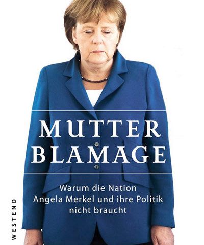 Stephan Hebel: Mutter Blamage. Warum die Nation Angela Merkel und ihre Politik nicht braucht. Westend Verlag GmbH 2013, 160 s.