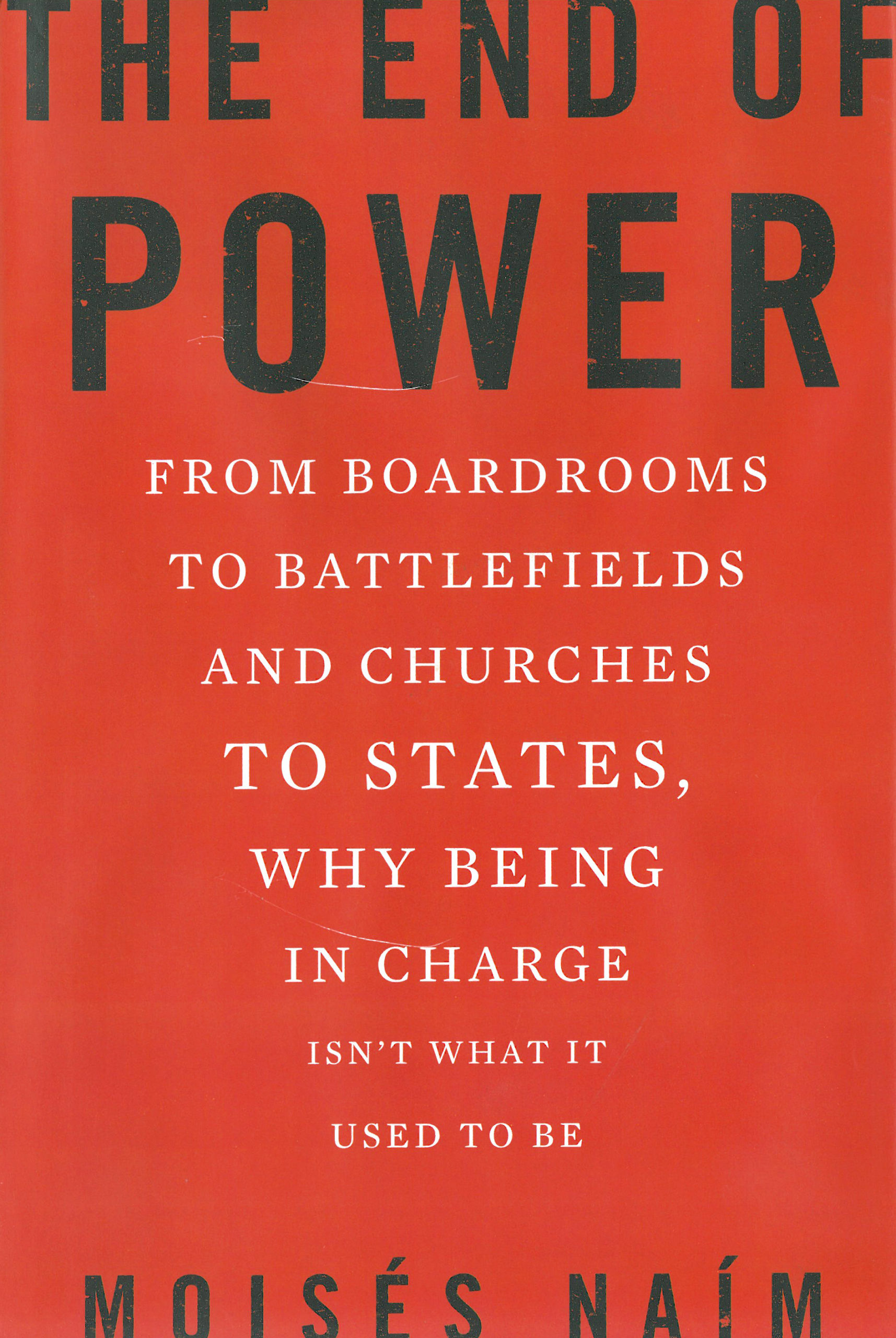 Moisés Naím: The End of Power. From Boardrooms to Battlefields and Churches to States, Why Being in Charge Isn't What It Used to Be. Basic Books 2013, 306 s.