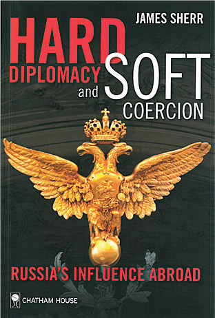 James Sherr: Hard Diplomacy and Soft Coercion. Russia's Influence Abroad. Chatham House 2013, 152 s.