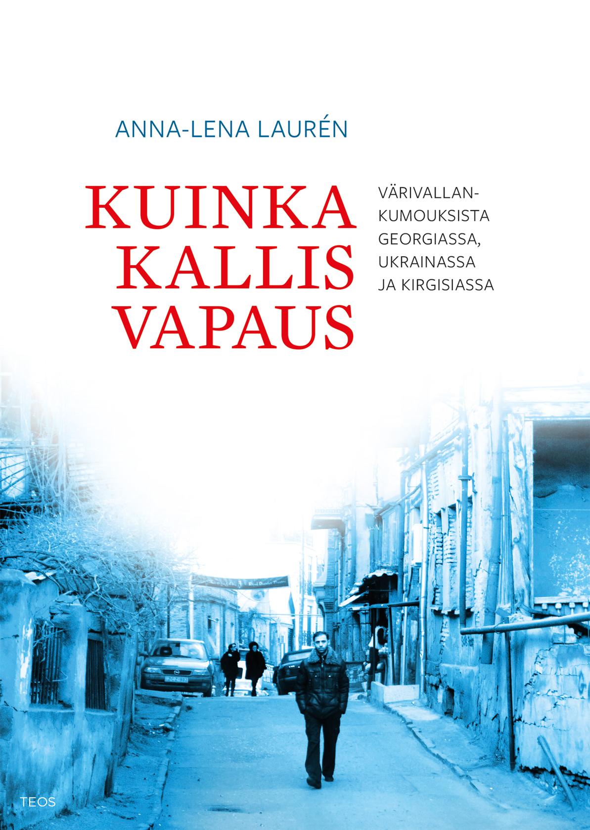 Anna-Lena Laurén: Kuinka kallis vapaus. Teos 2013, 208 sivua.
