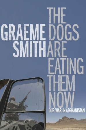 Graeme Smith: The Dogs Are Eating Them Now. Our War in Afghanistan. Knopf Canada 2013, 320 sivua.