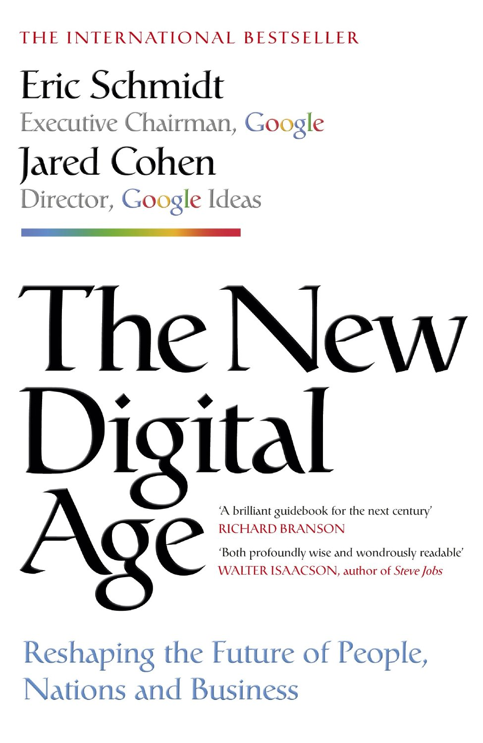 Eric Schmidt & Jared Cohen: The New Digital Age. Reshaping the Future of People, Nations and Business. Knopf 2013, 336 sivua.