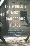 James Fergusson: The World's Most Dangerous Place. Inside the Outlaw State of Somalia. Da Capo Press 2013, 405 s.