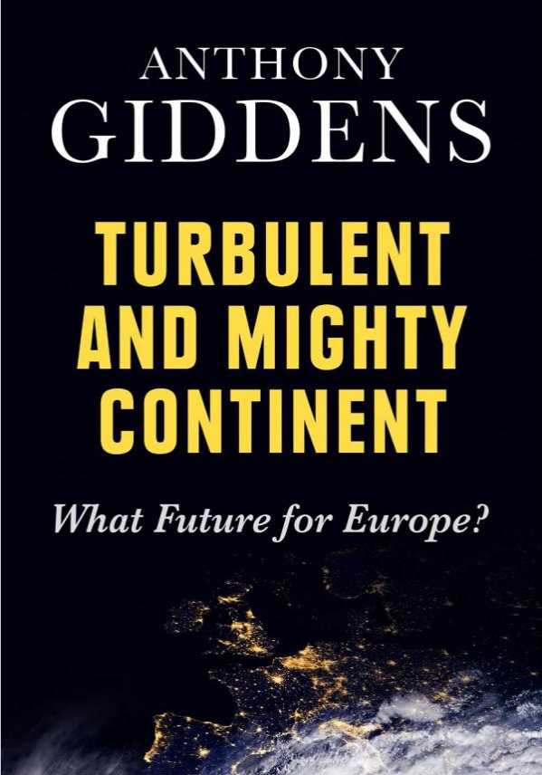 Anthony Giddens: Turbulent and Mighty Continent. What Future for Europe? Polity Press 2013, 256 s.