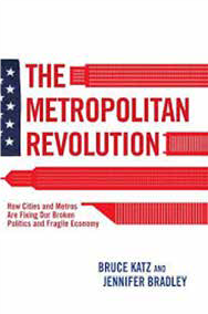 Bruce Katz & Jennifer Bradley: The Metropolitan Revolution: How Cities and Metros Are Fixing Our Broken Politics and Fragile Economy. Brookings Institution Press 2013, 258 s.