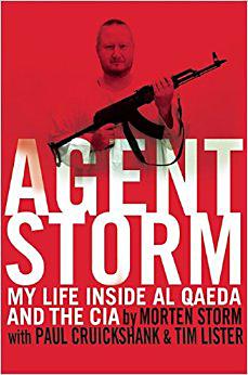Morten Storm, Paul Cruickshank & Tim Lister: Agent Storm. My Life Inside Al Qaeda and the CIA. Atlantic Monthly Press 2014, 403 s.