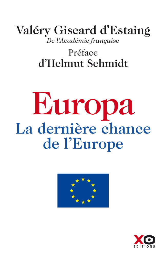 Valéry Giscard d'Estaing: Europa. La dernière chance de l'Europé. XO 2014, 188 s.
