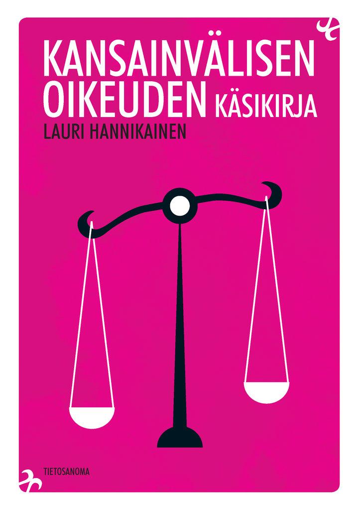 Lauri Hannikainen: Kansainvälisen oikeuden käsikirja. Tietosanoma 2014, 272 s.