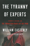 William Easterly: The Tyranny of Experts. Economists, dictators and the forgotten rights of the poor. Basic Books 2013, 394 s.