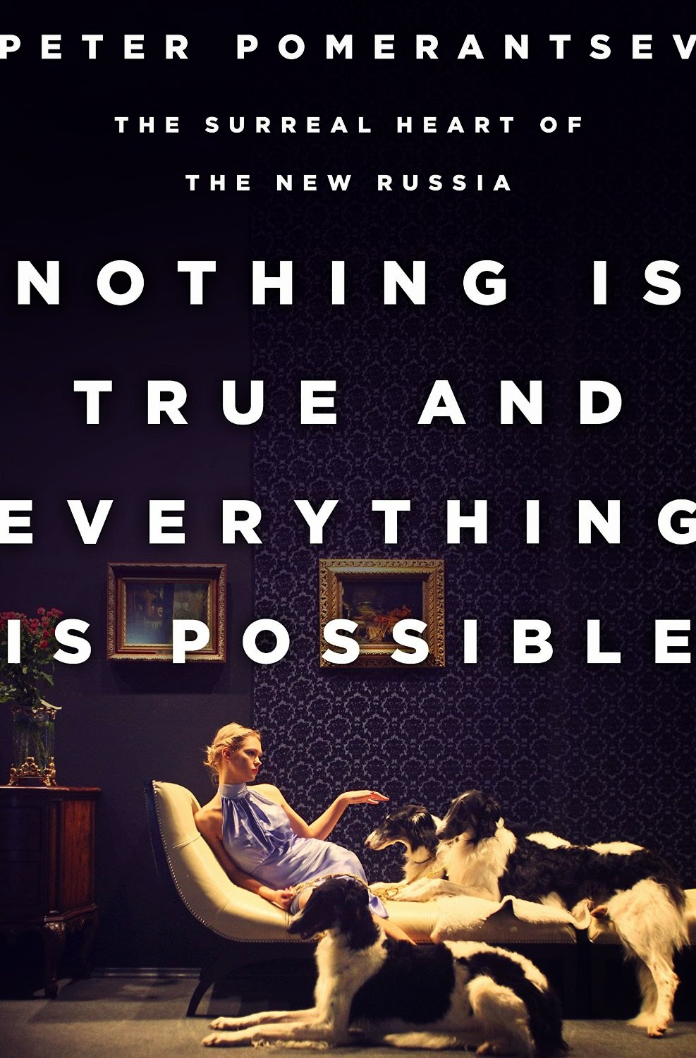 Peter Pomerantsev: Nothing Is True and Everything Is Possible. The Surreal Heart of the New Russia. PublicAffairs, New York 2014, 244 s.