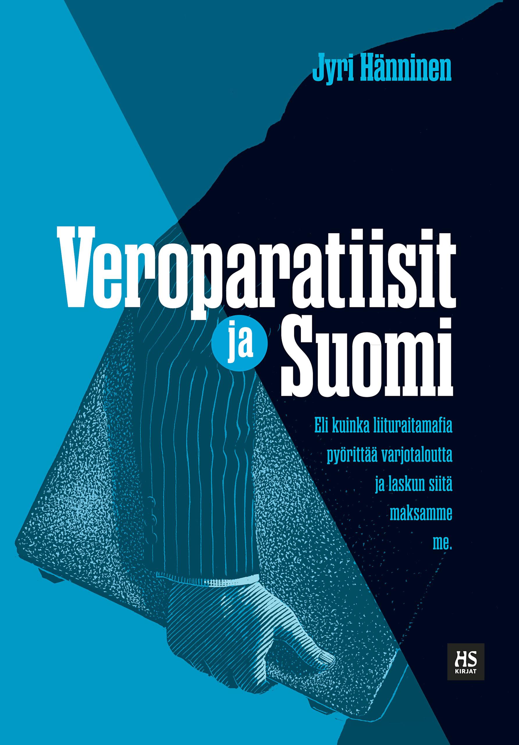 Jyri Hänninen: Veroparatiisit ja Suomi. HS Kirjat 2014, 220 s.