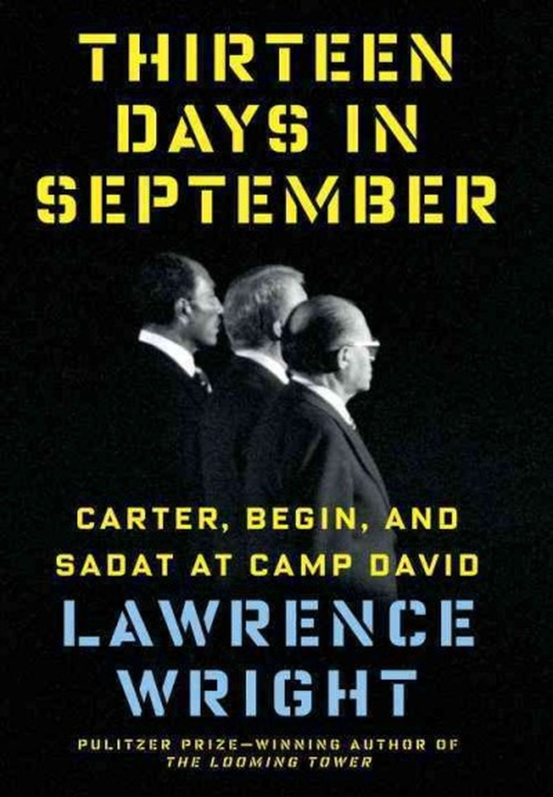 Lawrence Wright: Thirteen Days in September. Carter, Begin and Sadat at Camp David. Knopf 2014, 289 s.