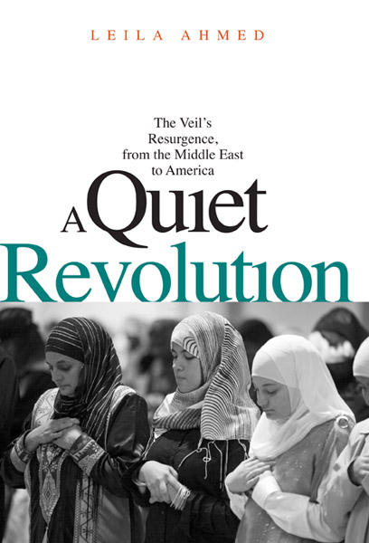 Leila Ahmed: A Quiet Revolution. The Veil's Resurgence, from the Middle East to America. Yale University Press 2011, 360 s.