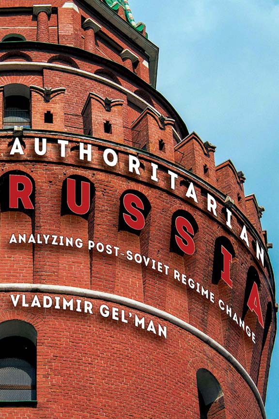 Vladimir Gelman: Authoritarian Russia. Analyzing Post-Soviet Regime Change. University of Pittsburgh Press 2015, 224 s.