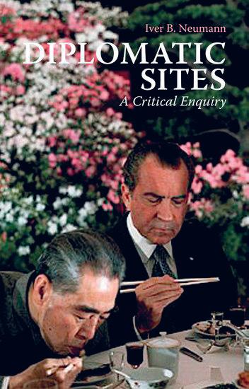 Iver B. Neumann, Diplomatic Sites. A Critical Enquiry. Hurst & Company 2013, 176 s.