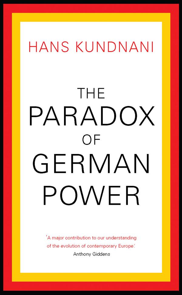 Hans Kundnani: The Paradox of German Power. Hurst Publishers 2014, 160 s.