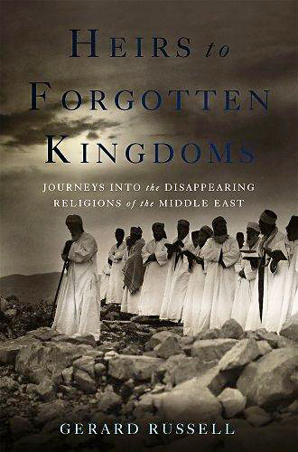 Gerard Russel: Heirs to Forgotten Kingdoms. Basic Books 2014, 352 s.