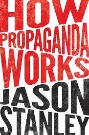 Jason Stanley: How Propaganda Works. Princeton University Press 2015, 353 s.