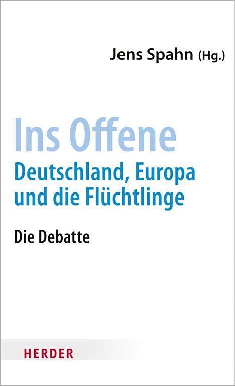 Jens Spahn (toim.): Ins Offene. Deutschland, Europa und die Flüchtlinge. Herder 2015, 202 s.