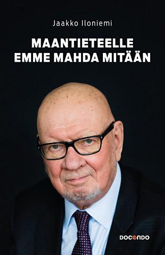 Jaakko Iloniemi: Maantieteelle emme mahda mitään. Docendo 2015, 217 s.