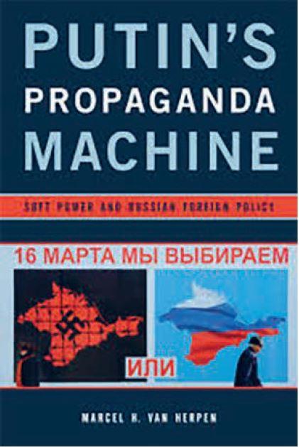 Marcel H. van Herpen: Putin's Propaganda Machine. Soft Power and Russian Foreign Policy. Rowman & Littlefield 2016, s. 317 s.