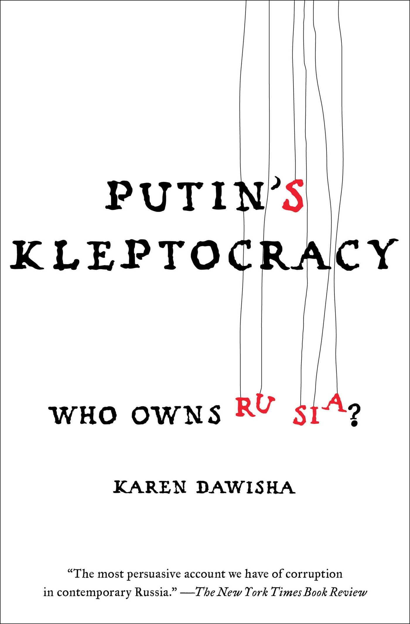 Karen Dawisha: Putin's Kleptocracy. Who Owns Russia? Simon & Schuster 2014, 447 s.