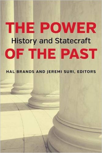 Hal Brands & Jeremy Suri (toim): The Power of the Past. History and Statecraft. Brookings Institution Press 2016, 327 s.