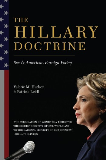 Valerie M. Hudson & Patricia Leidl: The Hillary Doctrine. Sex & American Foreign Policy. Columbia University Press 2015, 456 s.