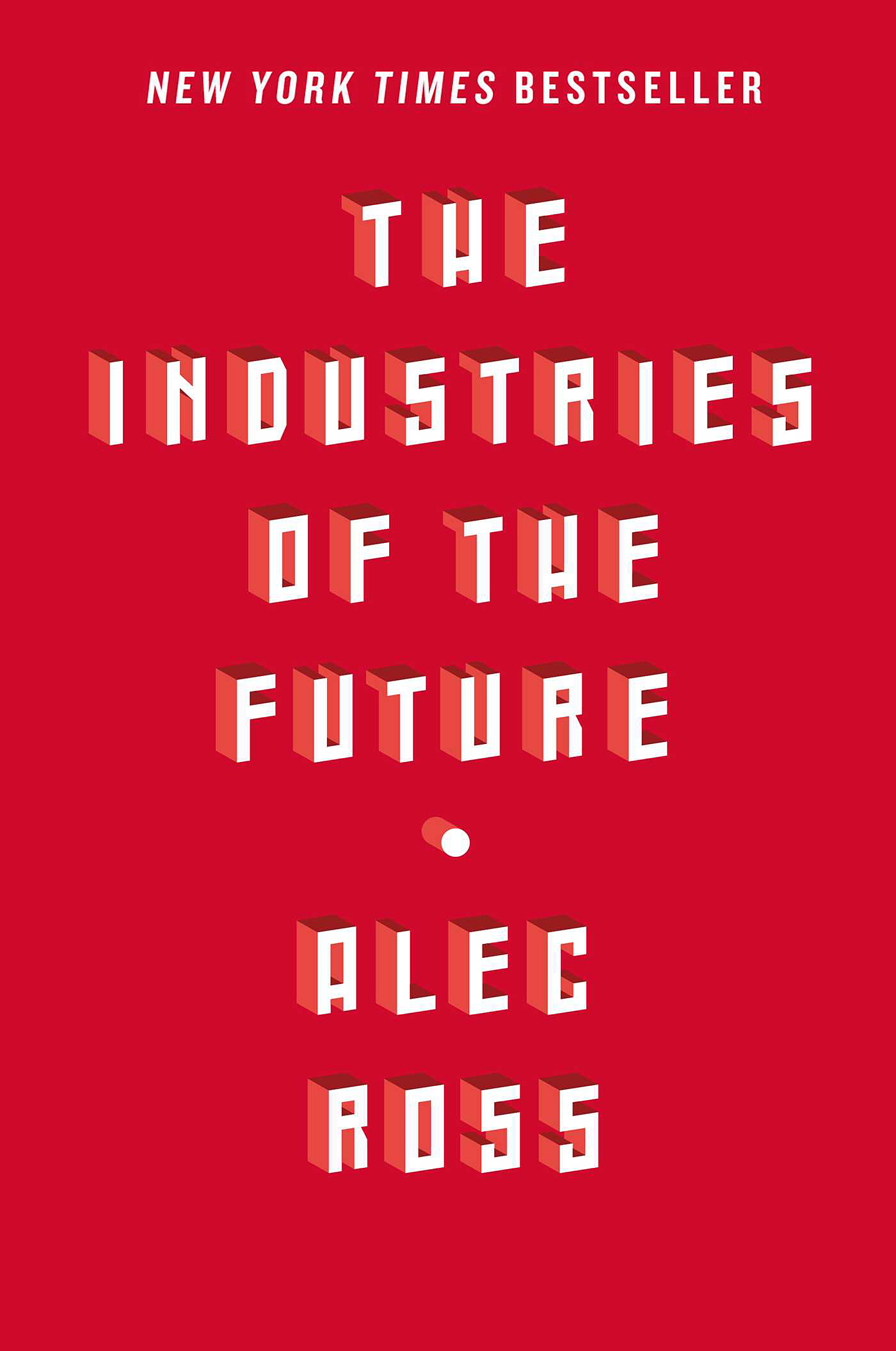 Alec Ross: The Industries of the Future. Simon & Schuster 2016, 320 s.