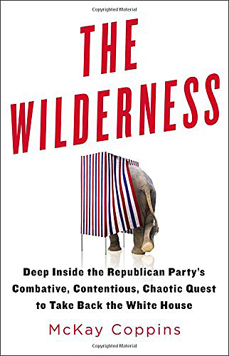 McKay Coppins: The Wilderness. Deep Inside the Republican Party's Combative, Contentious, Chaotic Quest to Take Back the White House. Little, Brown and Company 2015, 383 s.