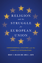 Brent F. Nelsen & James L. Guth: Religion and the Struggle for European Union. Confessional Culture and the Limits of Integration. Georgetown University Press 2015, 384 s.
