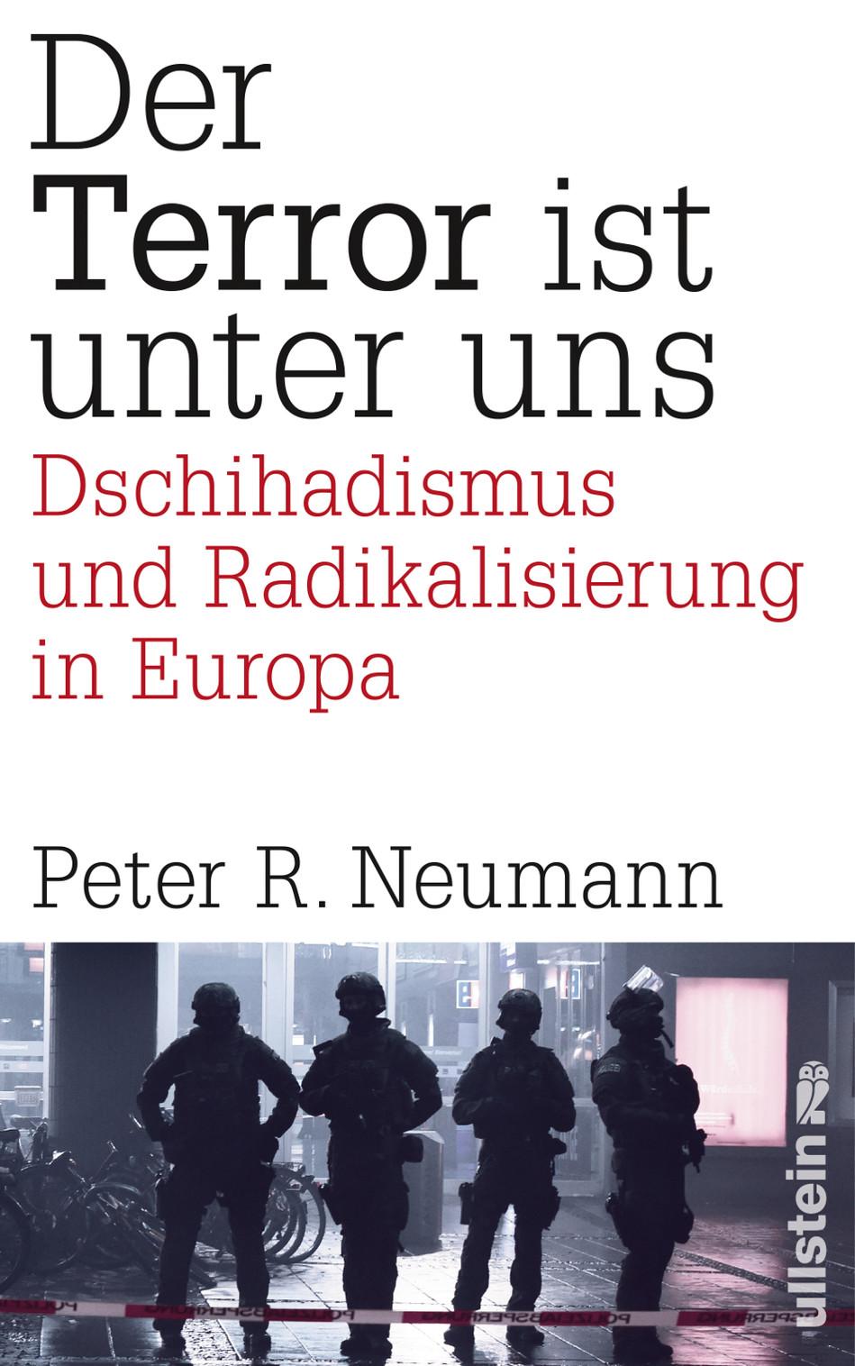 Peter R. Neumann: Der Terror ist unter uns. Dschihadismus und Radikalisierung in Europa. Ullstein 2016, 297 s.