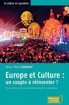 Anne-Marie Autissier: Europe et Culture: un couple à réinventer. Éditions de l'Attribut 2016, 303 s.