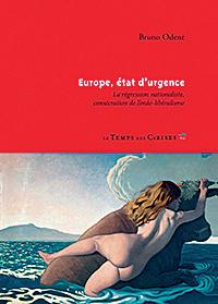 Bruno Odent: Europe, état d'urgence. Le Temps des Cerises 2016, 232 s.