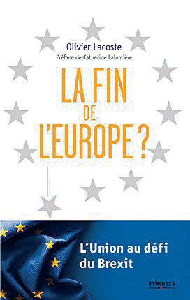 Olivier Lacoste: La Fin de l'Europe? Groupes Eyrolles 2016, 207 s.