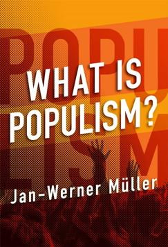 Jan- Werner Müller: What Is Populism? University of Pennsylvania Press 2016, 136 s.