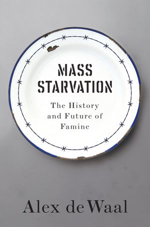 Alex de Waal: Mass Starvation: The History and Future of Famine. Polity Press, 2018. 267 s.
