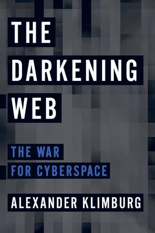 Alexander Klimburg: The Darkening Web. The War for Cyberspace. Penguin Press 2017, 246 s.