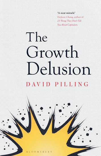 David Pilling: The Growth Delusion. The Wealth and Well-being of Nations. Bloomsbury, 2018. 338 s.