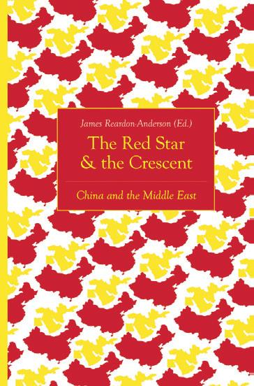 James Reardon-Anderson (toim.): The Red Star & the Crescent. China and the Middle East. Hurst & Co. 2018, 327 s.
