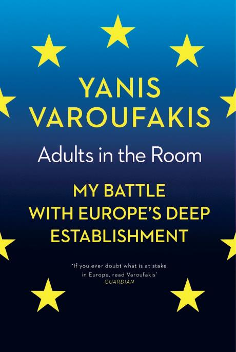 Gianis Varoufakis: Adults in the Room. My Battle With Europe's Deep Establishment. Bodley Head 2017, 560 s.