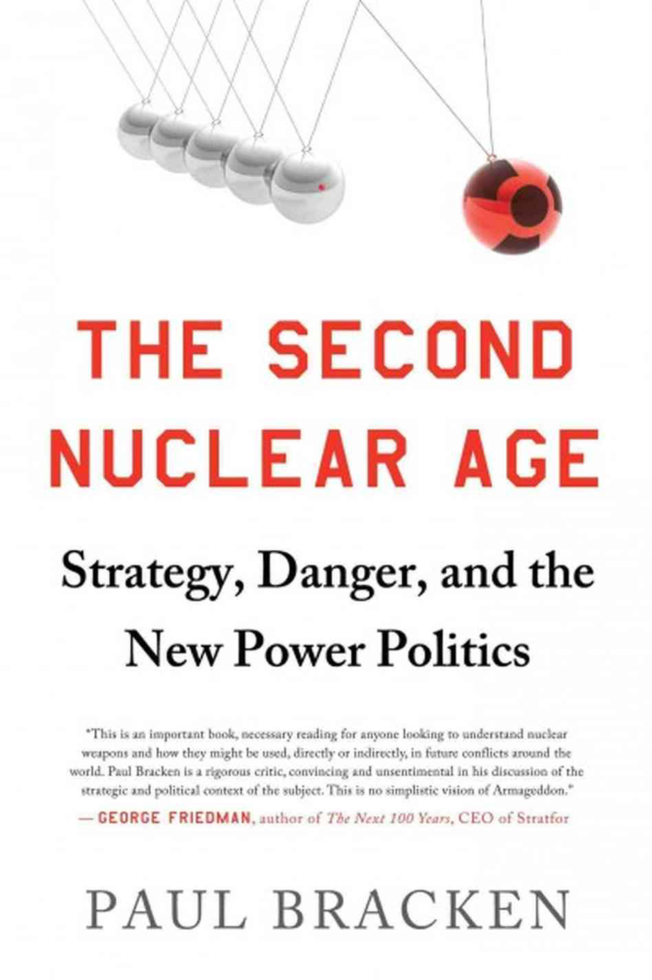 Paul Bracken: The Second Nuclear Age. Strategy, Danger and the New Power Politics. Times Books 2012, 306 s.