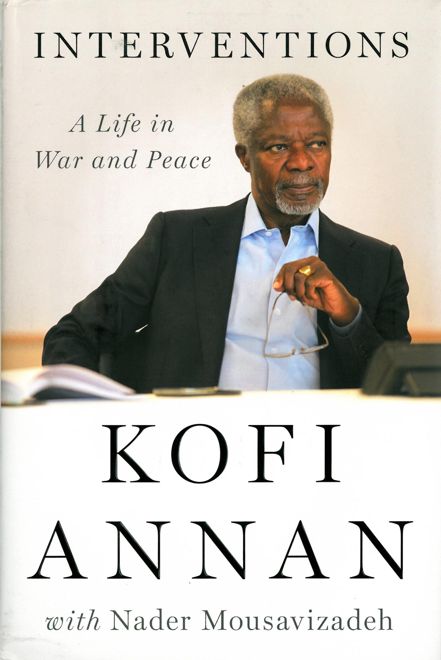 Kofi Annan & Nader Mousavizadeh: Interventions. A Life in War and Peace. The Penguin Press 2012, 383 s.