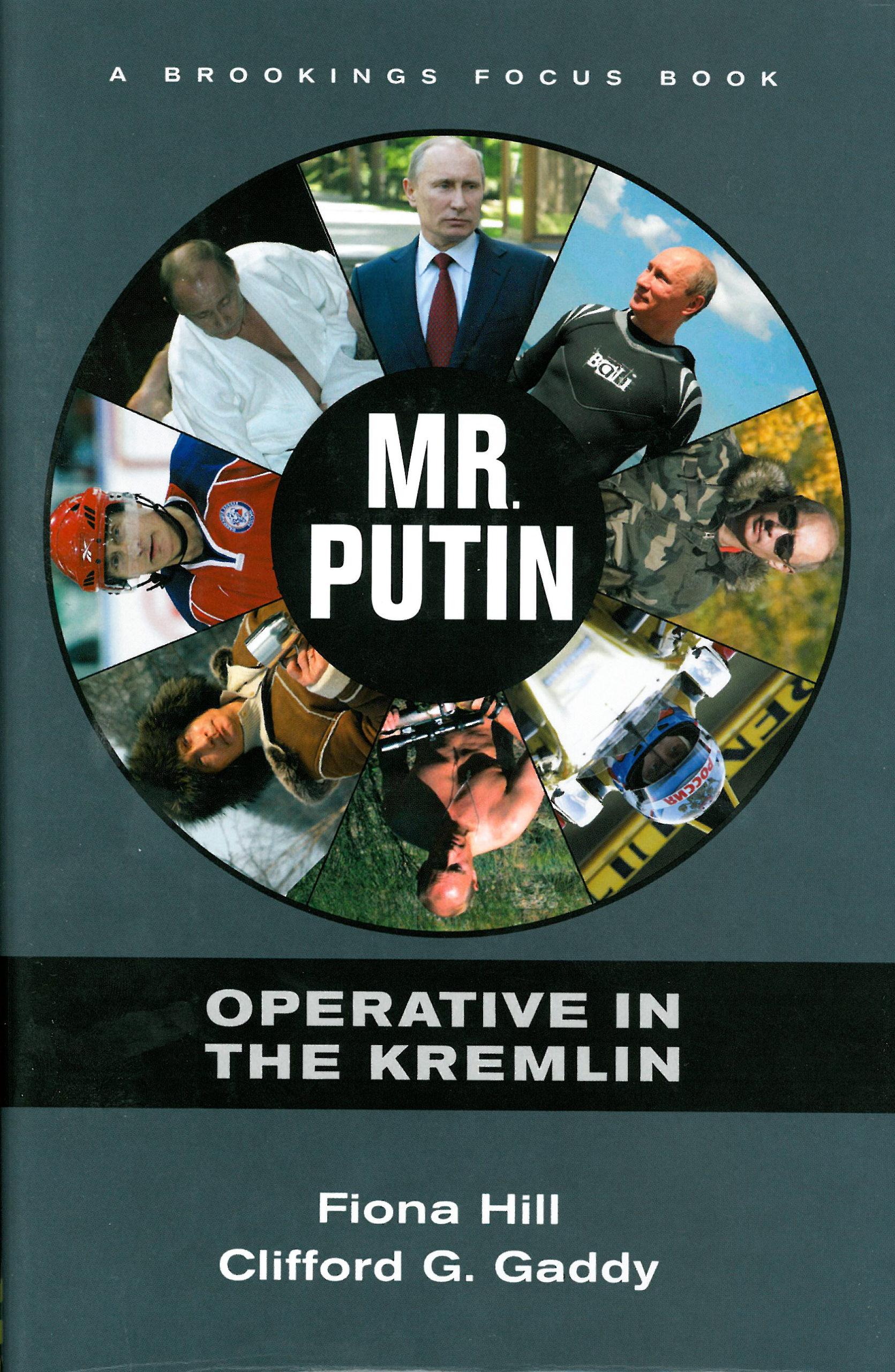 Fiona Hill & Glifford Gaddy: Mr. Putin: Operative in the Kremlin. Brookings Institution Press 2013, 400 s.