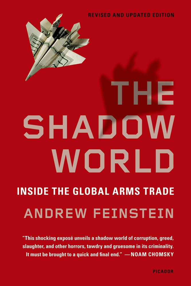 Andrew Feinstein: The Shadow World. Inside the Global Arms Trade. Penguin Books 2012, 696 s.