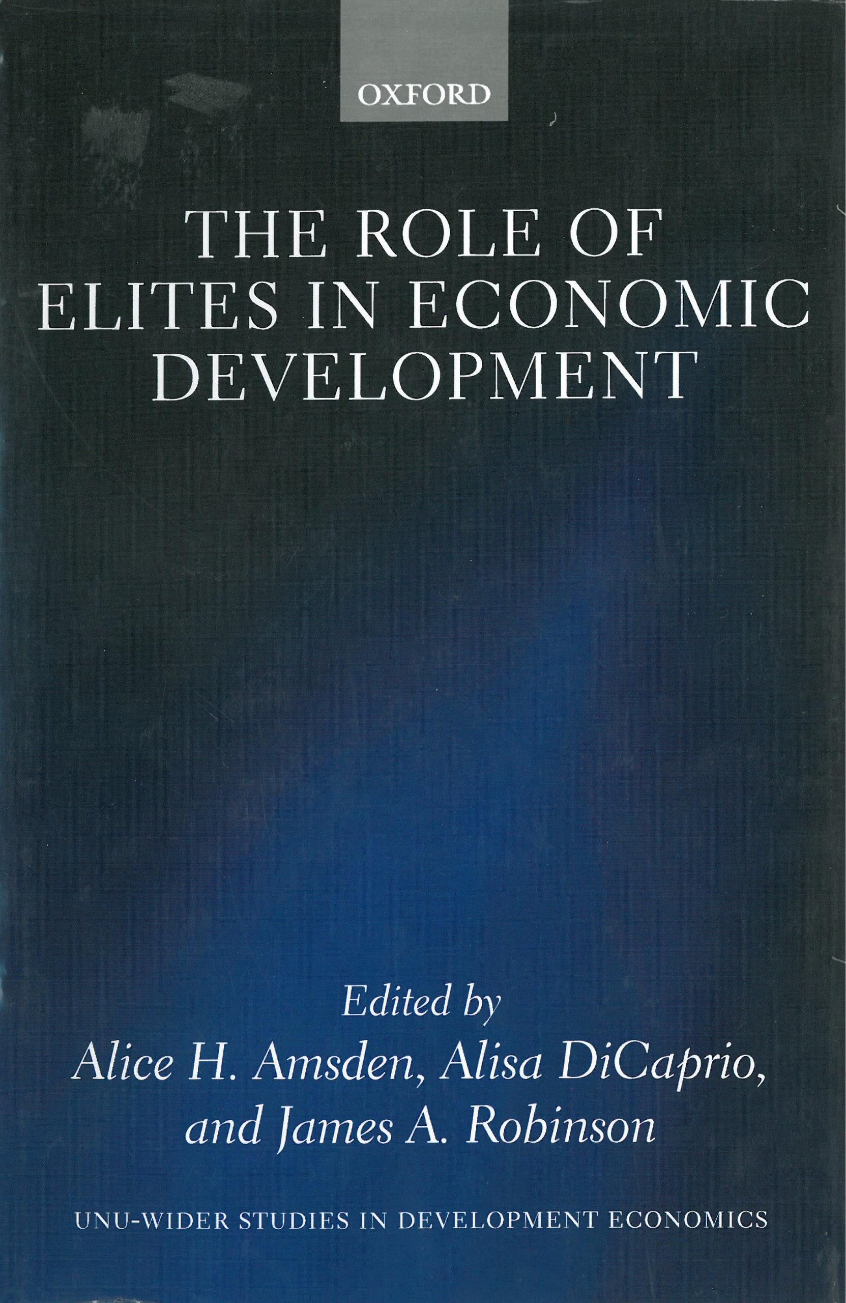 Alice H. Amsden, Alisa DiCaprio & James A. Robinson (toim.): The Roles of Elites in Development. Oxford University Press 2012, 400 s.