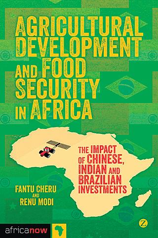 Fantu Cheru & Renu Modi (toim.): Agricultural Development and Food Security in Africa. The Impact of Chinese, Indian and Brazilian Investments. Zed Books 2013, 256 s.
